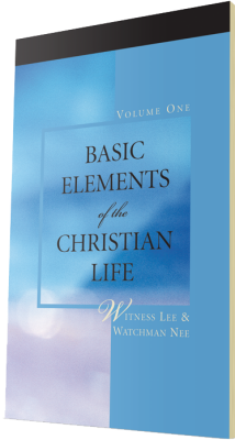 Basic Elements of the Christian Life, Volume One